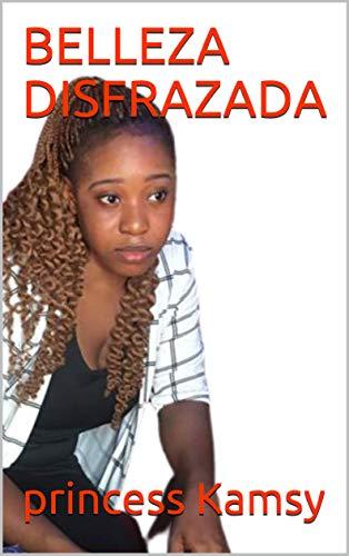 BELLEZA DISFRAZADA de princess Kamsy