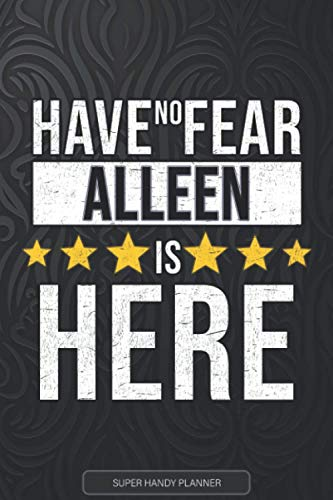 Alleen: Have No Fear Alleen Is Here - Custom Named Gift Planner, Calendar, Notebook & Journal For Alleen