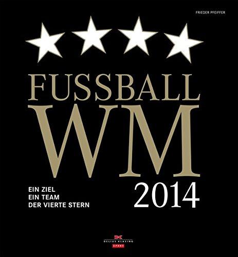 Fußball WM 2014: Ein Ziel. Ein Team. Der vierte Stern