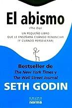 El abismo/ The Dip: Un pequeno libro que le ensenara cuando renunciar y cuando perseverar/ a Little Book That Teaches You When to Quit and When to Stick (Spanish Edition)