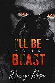 I'll Be Your Beast: A Dark Shifter Romance