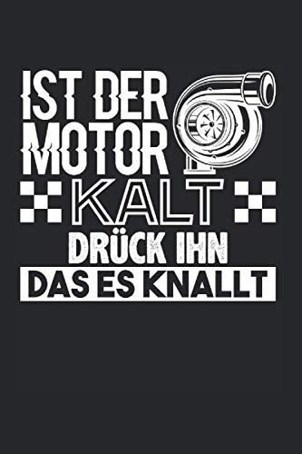 Ist Der Motor Kalt Drück Ihn Das Es Knallt: Tuning & Leistung Notizbuch 6'x9' Werkstatt Geschenk Für Auspuff & Auto
