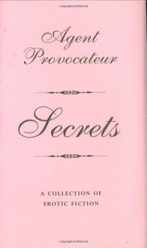 Agent Provocateur: Secrets: A Collection of Erotic Fiction