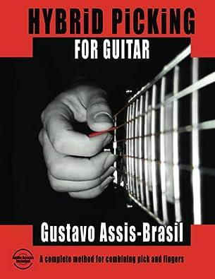 Gustavo-Assis-Brasil,ハイブリッドピッキング,ギター教則本