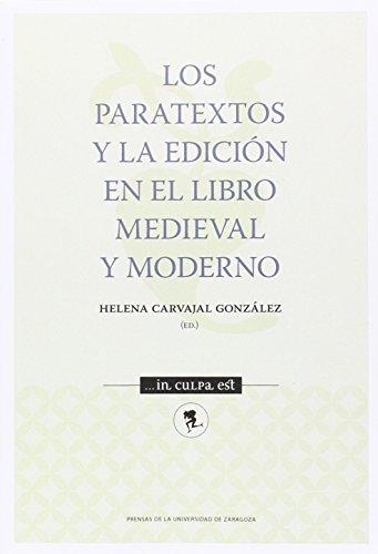 PARATEXTOS Y LA EDICION EN EL LIBRO MEDIEVAL MODERNO (... in culpa est)