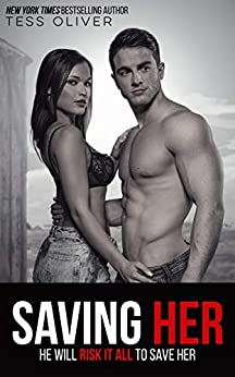 Saving Her: Rain Shadow Book 4 (The Barringer Brothers) by [Tess Oliver]