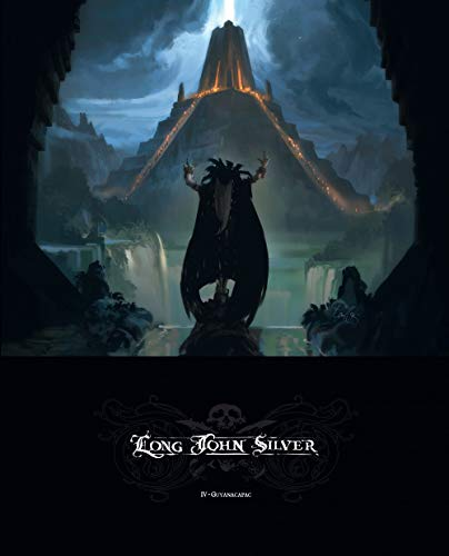 Long John Silver - tome 4 - Guyanacapac - édition Luxe