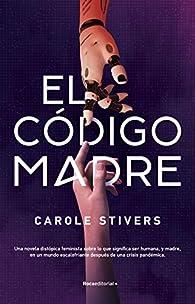 El código madre par Carole Stivers