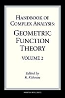 Handbook of Complex Analysis: Geometric Function Theory