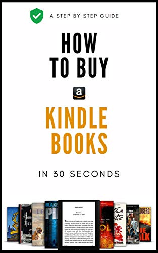 How To Buy Kindle Books: A Step By Step Quick Guide On How To Buy Kindle Books On Your Device : For iPhone, iPad And Kindle Device With 2020 Screenshots