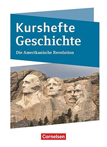 Kurshefte Geschichte - Niedersachsen: Die Amerikanische Revolution - Schülerbuch