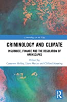 Criminology and Climate: Insurance, Finance and the Regulation of Harmscapes (Criminology at the Edge)