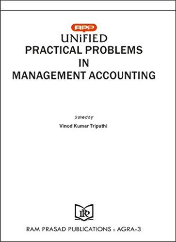 UNIFIED PRACTICAL PROBLEMS IN MANAGEMENT ACCOUNTING-SOLUTION-B.COM IIIrd YEAR, SET OF 1 (English Edition)
