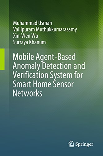 Mobile Agent-Based Anomaly Detection and Verification System for Smart Home Sensor Networks (English Edition)