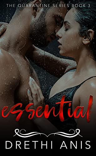 Essential : A Dark Romance (Book 3 of The Quarantine Series)