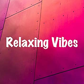 Relaxing Vibes