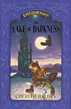 Eaglesmount 3: the Lake of Darkness: the Lake of Darkness (Eaglesmount) (Eaglesmount Trilogy)