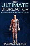 The Ultimate Bioreactor: The 4 Key Factors for Optimal Health