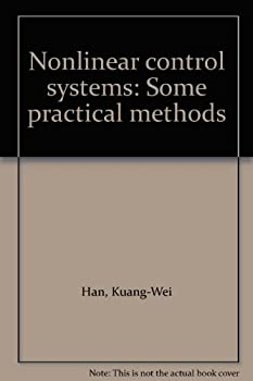 Hardcover Nonlinear control systems: Some practical methods Book