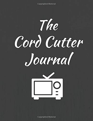 The Cord Cutter Journal: 8.5' x 11' Black Logbook Journal Notebook with Cordcutting and Habit Tracker Fill-in Templates