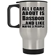 Designsify All I Care About is Bassoon - Silver Travel Mug Insulated Tumbler Stainless Steel - for Friend Mom Dad Kid Son Daughter Birthday Anniversary Mother's Father's Day