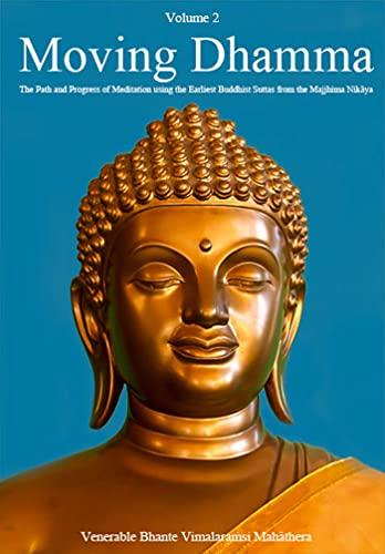 Moving Dhamma Volume 2: More Explanations of Buddhist Suttas By Bhante V. (English Edition)