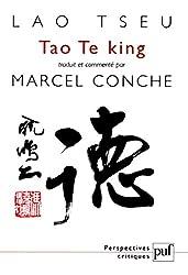Tao Te king de Lao Tseu, traduit et commenté par Marcel Conche aux Presses Universitaires de France