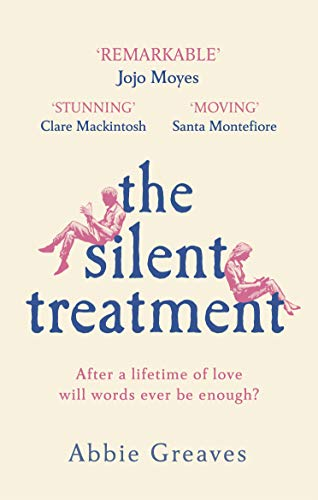 The Silent Treatment: The book everyone is falling in love with by [Abbie Greaves]