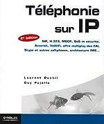 Téléphonie sur IP - SIP, H.323, MGCP, QoS et sécurité, Asterisk, VoIP Voix sur IP , VoWiFi, offre multiplay des FAI, Skype et autres softphones, architecture IMS... de Laurent Ouakil