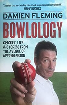 [Damien Fleming]のBowlology: Cricket Stories from the Avenue of Apprehension (English Edition)