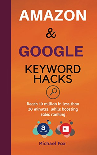 Amazon and Google Keyword Hacks (Google Adwords/Amazon Hacks) (English Edition)