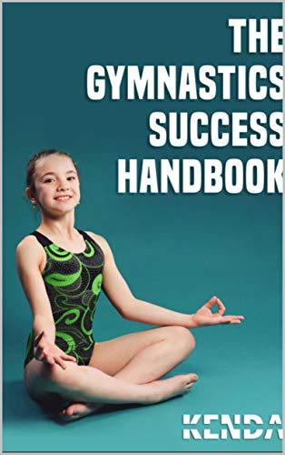 The Gymnastics Succes Handbook (English Edition)