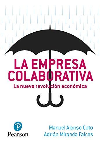 La empresa colaborativa. La nueva revolución económica