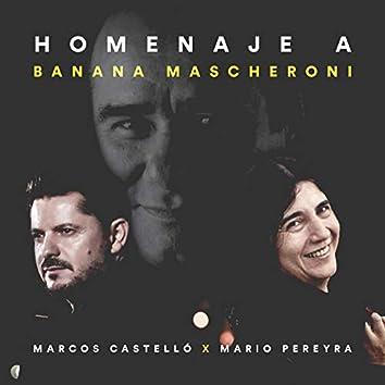 Jurabas Tu / Entre El Cielo Vos y Yo (Homenaje a Banana Mascheroni)