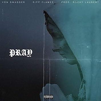 Pray (feat. Ripp Flamez)
