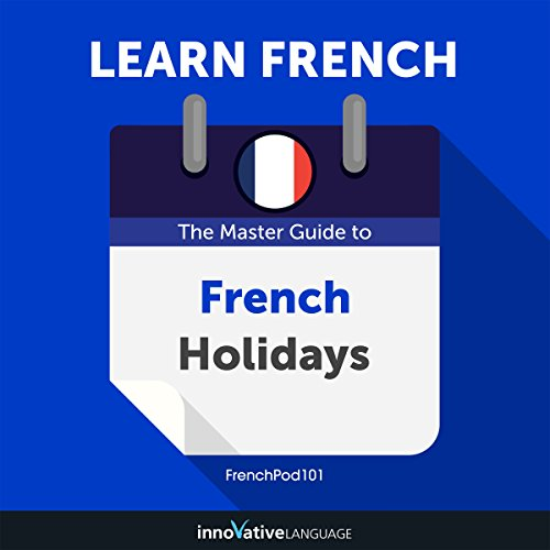 Couverture de Learn French: The Master Guide to French Holidays for Beginners