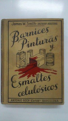 Barnices Pinturas y Esmaltes Celulosicos: Fabricacion y Aplicaciones
