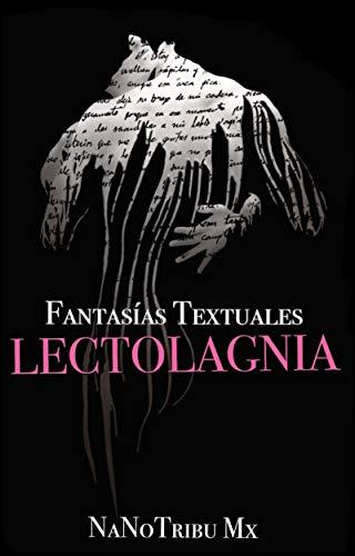 Fantasías Textuales Lectolagnia de NaNoTribu Mx