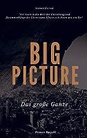 BIG PICTURE: Das grosse Ganze