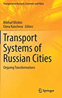 Transport Systems of Russian Cities: Ongoing Transformations (Transportation Research, Economics and Policy)