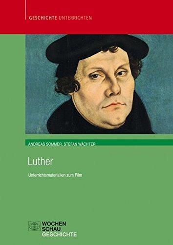 Luther: Unterrichtsmaterial zum Film (Geschichte unterrichten)