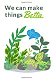 We Can Make Things Betta: Dot Grid Journal