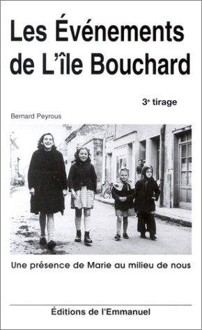 Les Evénements de l'île Bouchard : Une présence de Marie au milieu de nous