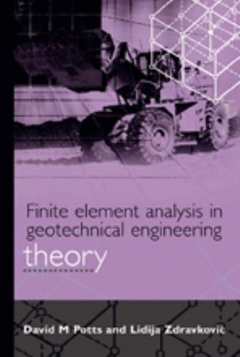 Finite Element Analysis in Geotechnical Engineering, Vol. 1: Theory & Application