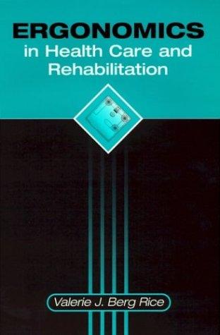 Ergonomics in Health Care and Rehabilitation