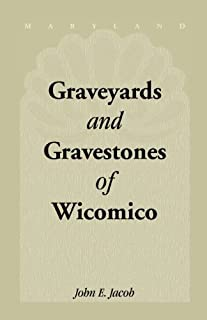 Graveyards and Gravestones of Wicomico (County, Maryland) by Jacob, John E. (2003) Paperback