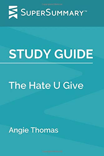 Study Guide: The Hate U Give by Angie Thomas (SuperSummary)