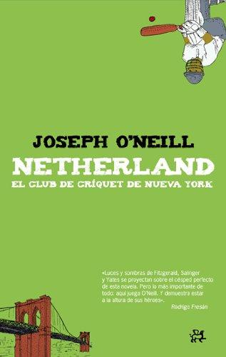 Netherland: El club de críquet de Nueva York (Modernos y Clásicos)