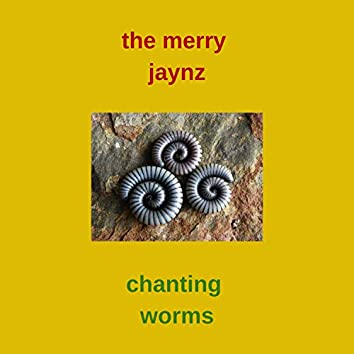 Chanting Worms