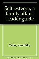 Self-esteem, a family affair: Leader guide